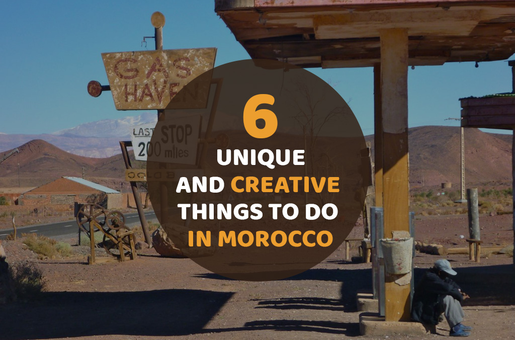 6 unique and creative things to do in Morocco