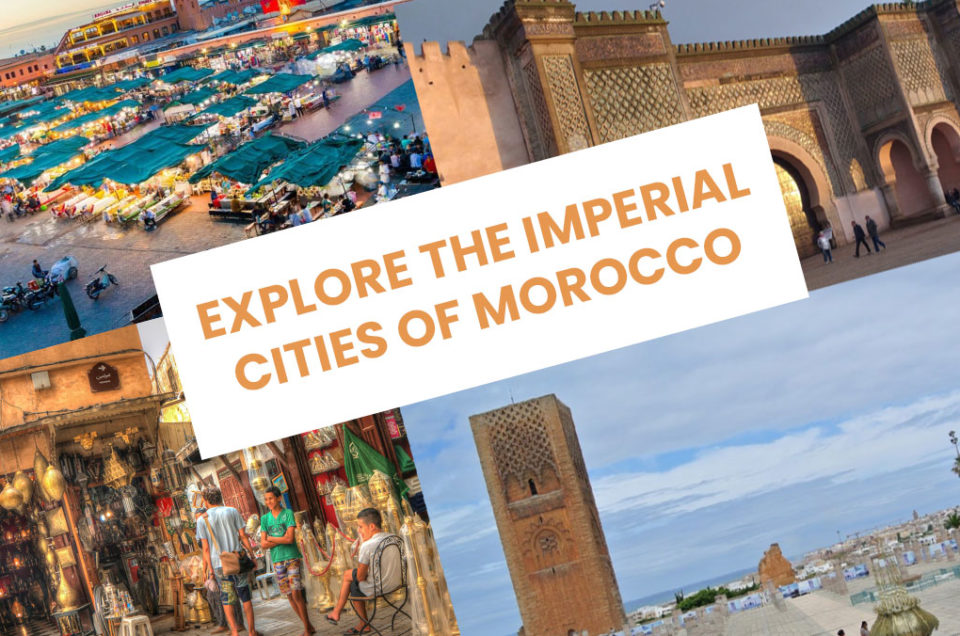 Explore the Imperial Cities of Morocco